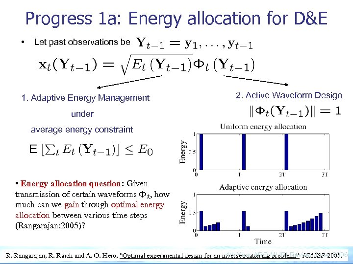 Progress 1 a: Energy allocation for D&E • Let past observations be 1. Adaptive