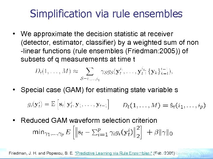 Simplification via rule ensembles • We approximate the decision statistic at receiver (detector, estimator,
