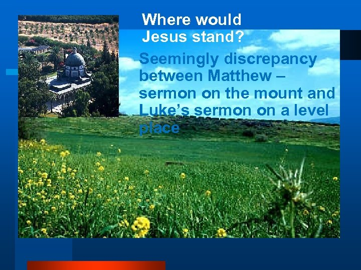 Where would Jesus stand? Seemingly discrepancy between Matthew – sermon on the mount and