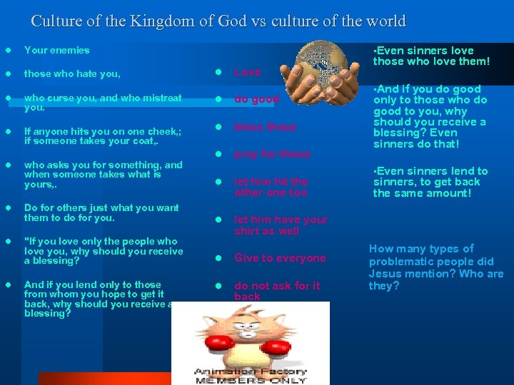 Culture of the Kingdom of God vs culture of the world • Even l