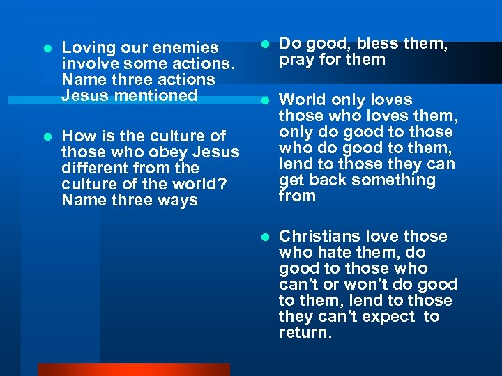 l l Loving our enemies involve some actions. Name three actions Jesus mentioned l