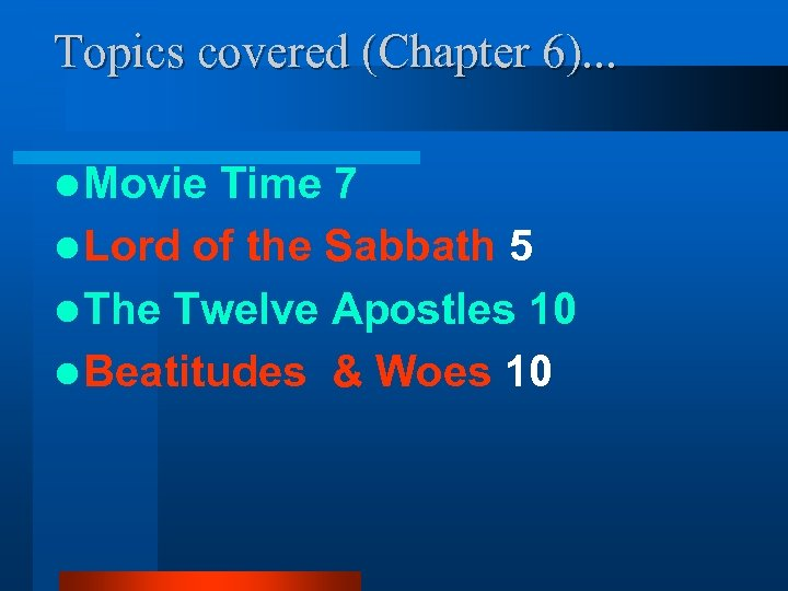 Topics covered (Chapter 6). . . l Movie Time 7 l Lord of the