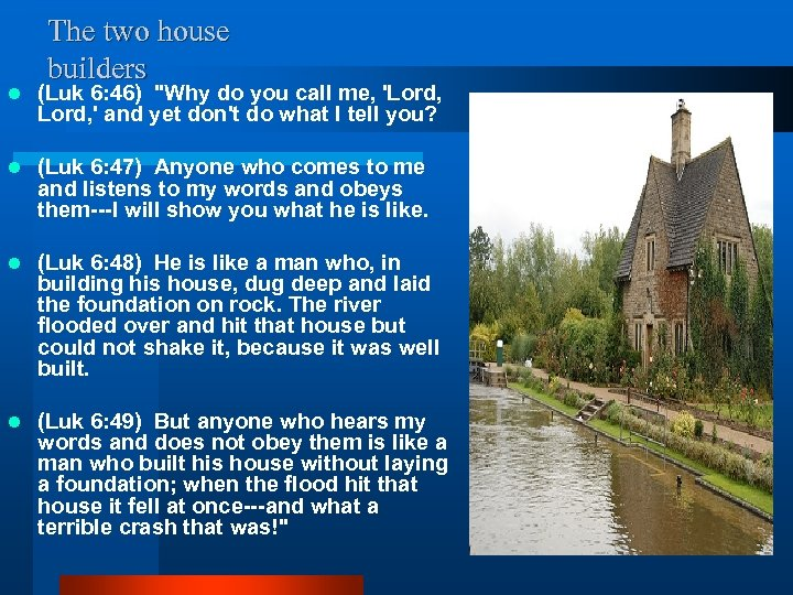 The two house builders l (Luk 6: 46)