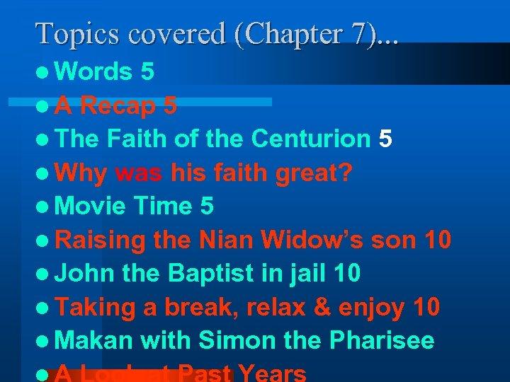 Topics covered (Chapter 7). . . l Words 5 l A Recap 5 l