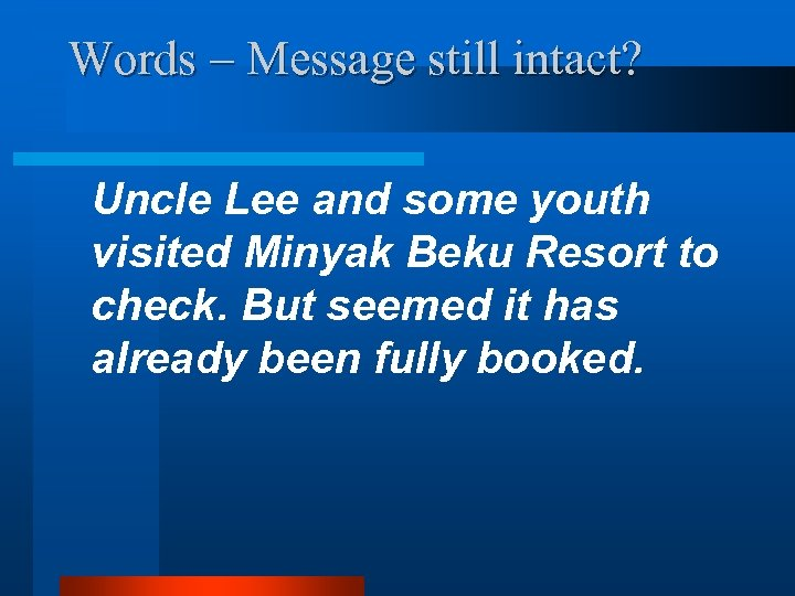 Words – Message still intact? Uncle Lee and some youth visited Minyak Beku Resort