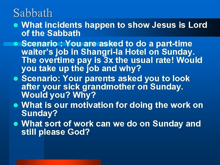 Sabbath l l l What incidents happen to show Jesus is Lord of the