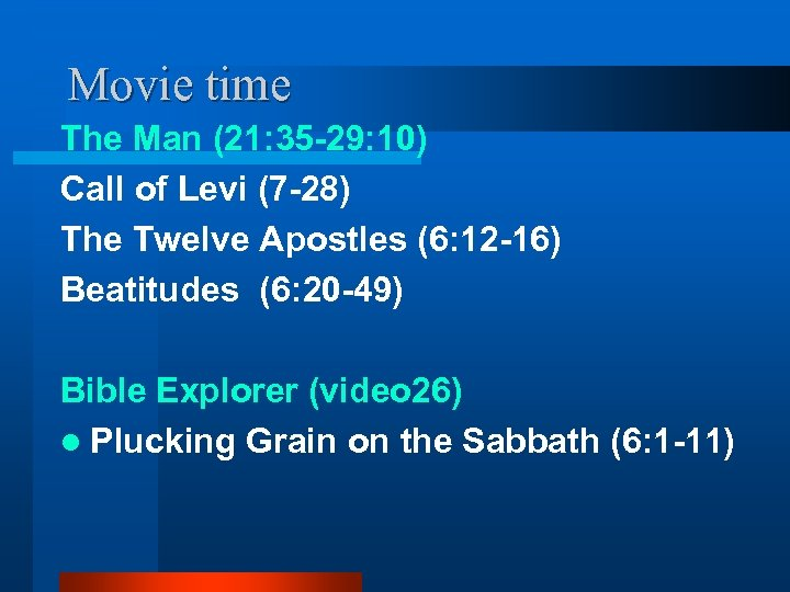 Movie time The Man (21: 35 -29: 10) Call of Levi (7 -28) The