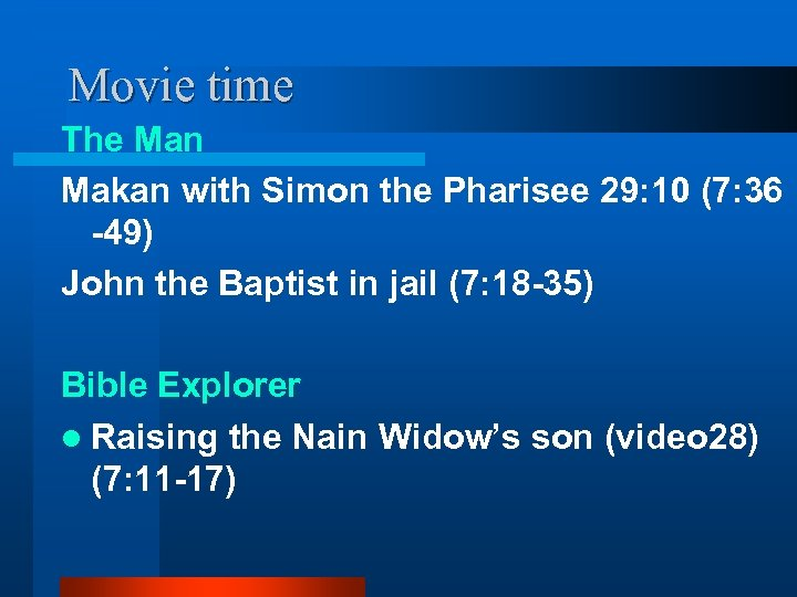 Movie time The Man Makan with Simon the Pharisee 29: 10 (7: 36 -49)