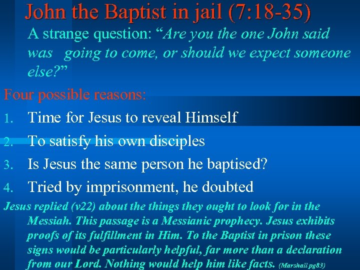 """John the Baptist in jail (7: 18 -35) A strange question: """"Are you the"""