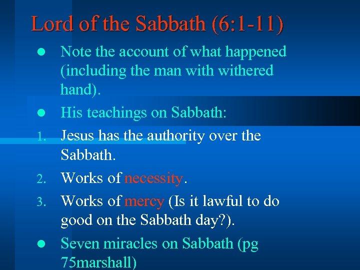 Lord of the Sabbath (6: 1 -11) l l 1. 2. 3. l Note