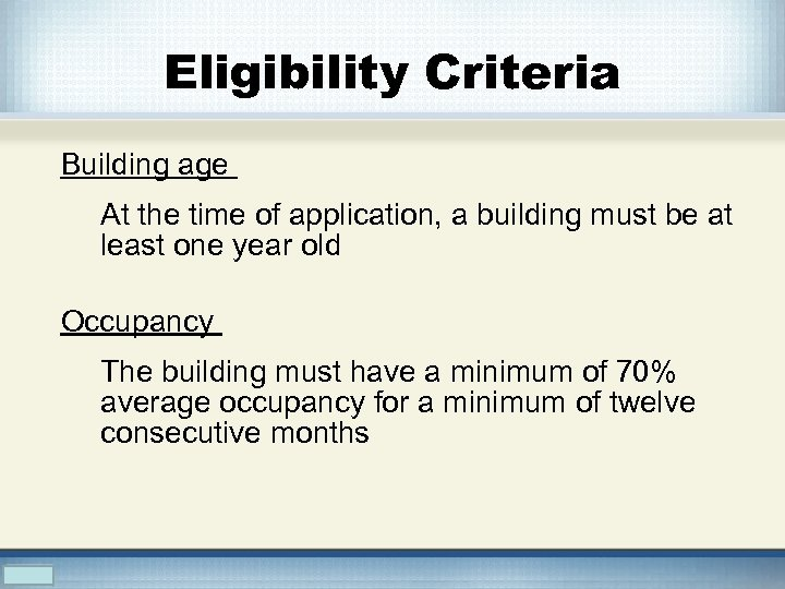 Eligibility Criteria Building age At the time of application, a building must be at