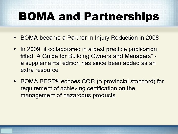 BOMA and Partnerships • BOMA became a Partner In Injury Reduction in 2008 •