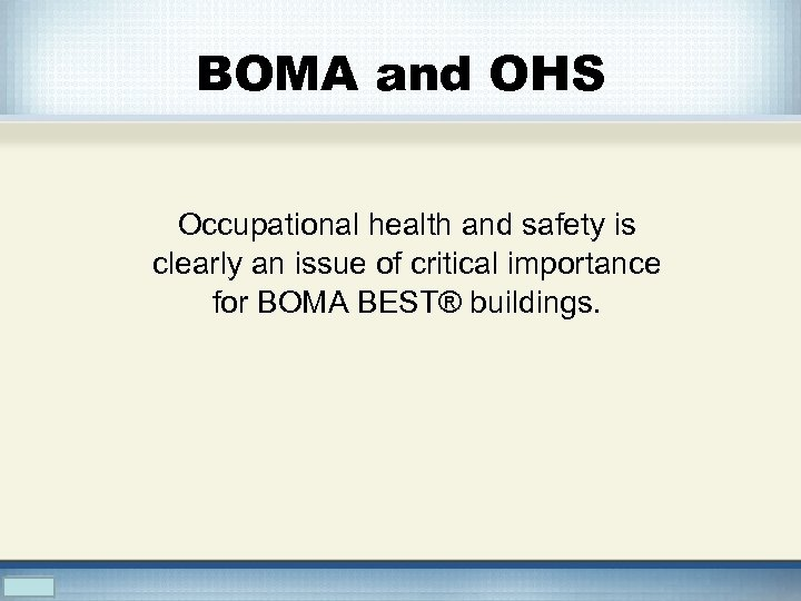 BOMA and OHS Occupational health and safety is clearly an issue of critical importance