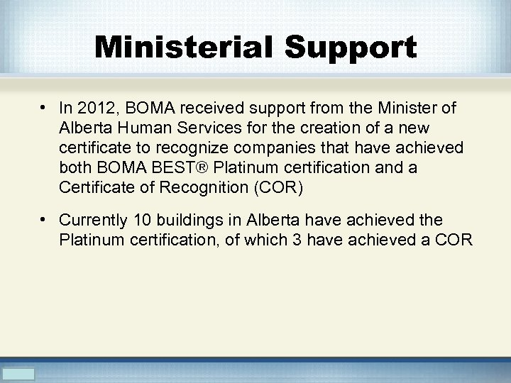 Ministerial Support • In 2012, BOMA received support from the Minister of Alberta Human