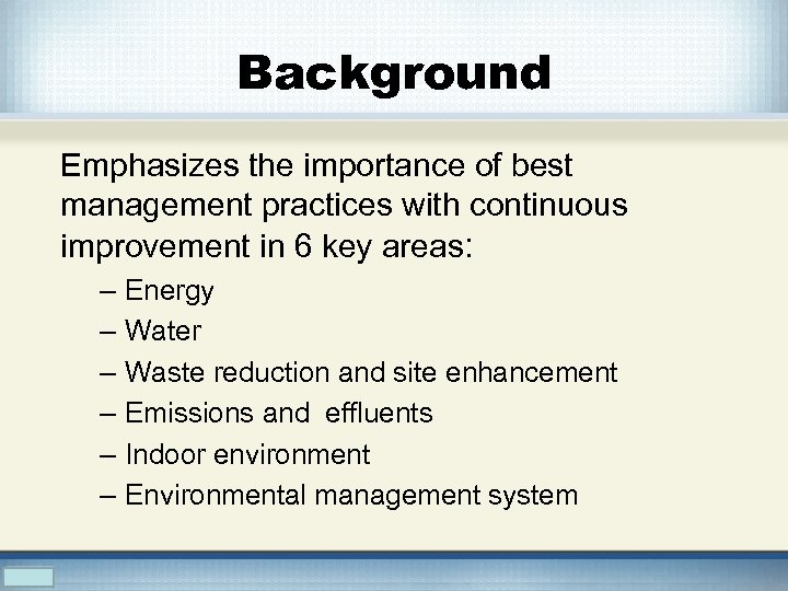 Background Emphasizes the importance of best management practices with continuous improvement in 6 key