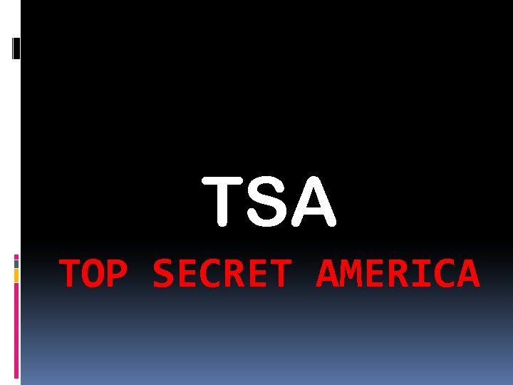 TSA TOP SECRET AMERICA