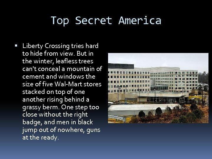 Top Secret America Liberty Crossing tries hard to hide from view. But in the