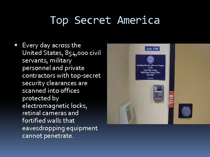 Top Secret America Every day across the United States, 854, 000 civil servants, military