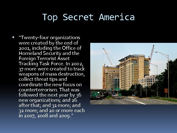 """Top Secret America """"Twenty-four organizations were created by the end of 2001, including the"""