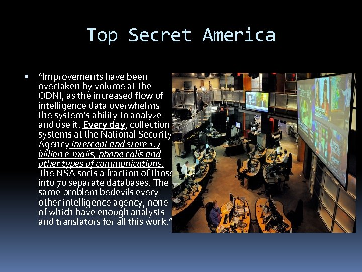 """Top Secret America """"Improvements have been overtaken by volume at the ODNI, as the"""
