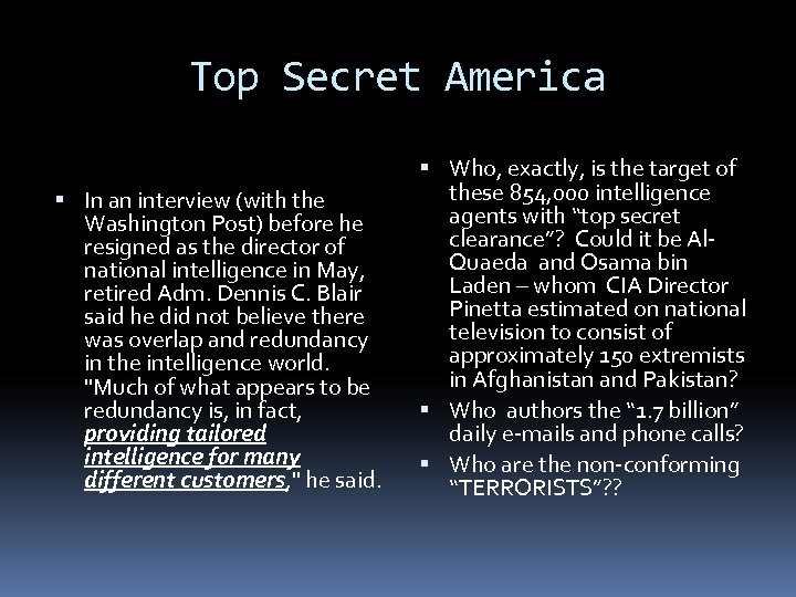Top Secret America In an interview (with the Washington Post) before he resigned as