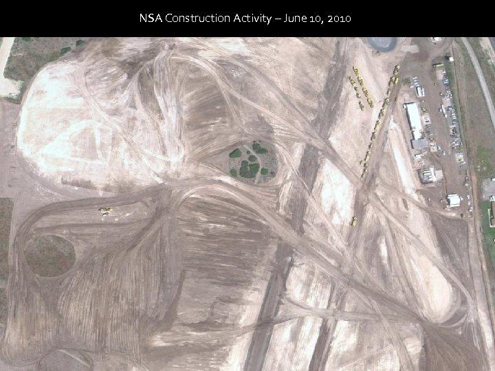 NSA Construction Activity – June 10, 2010