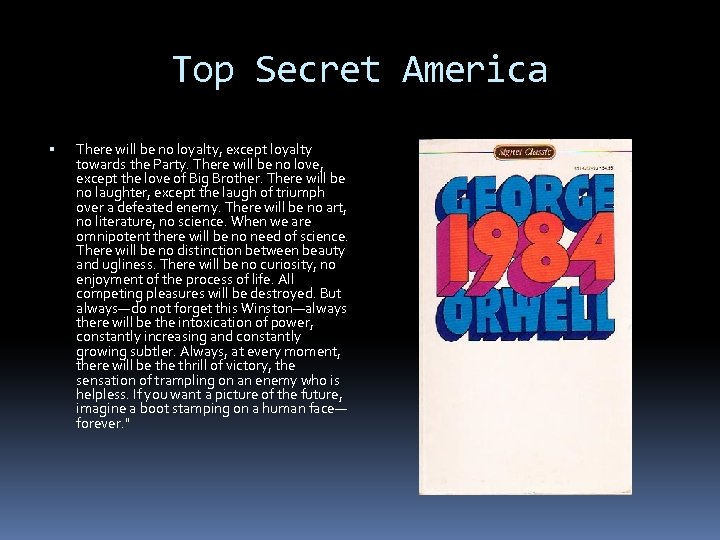 Top Secret America There will be no loyalty, except loyalty towards the Party. There