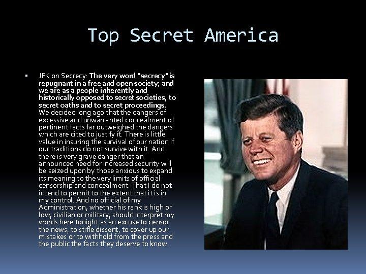 Top Secret America JFK on Secrecy: The very word
