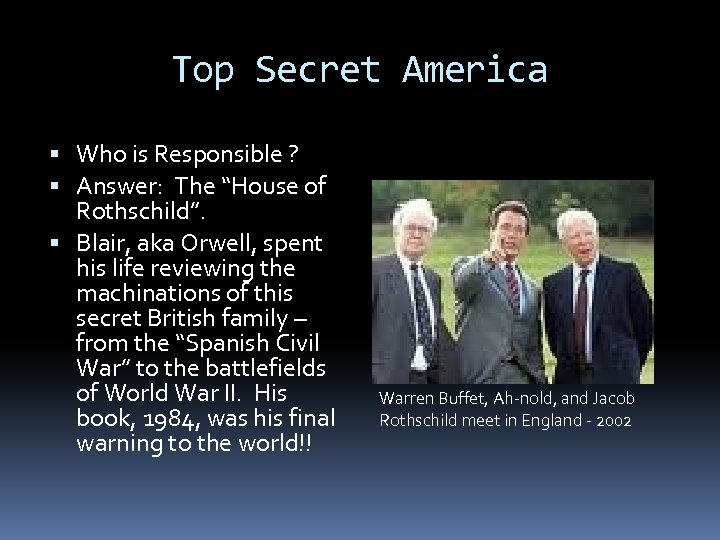 """Top Secret America Who is Responsible ? Answer: The """"House of Rothschild"""". Blair, aka"""