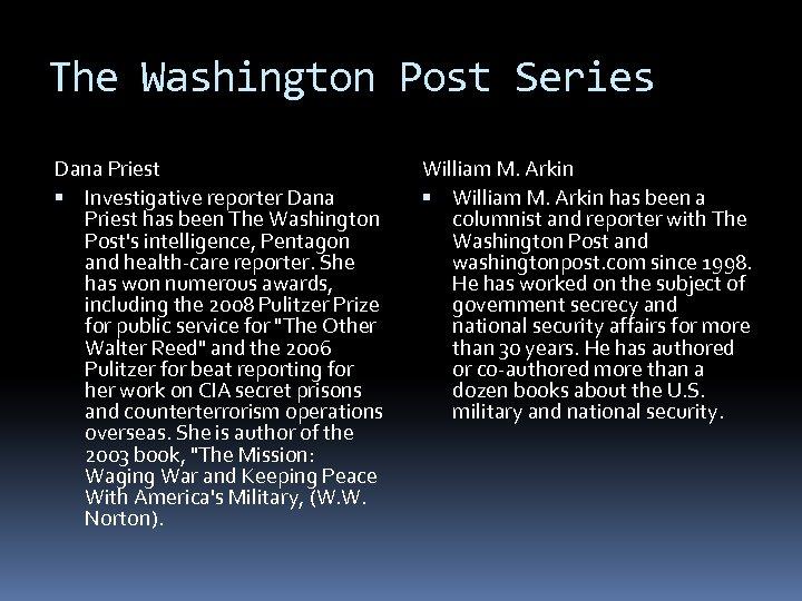 The Washington Post Series Dana Priest Investigative reporter Dana Priest has been The Washington