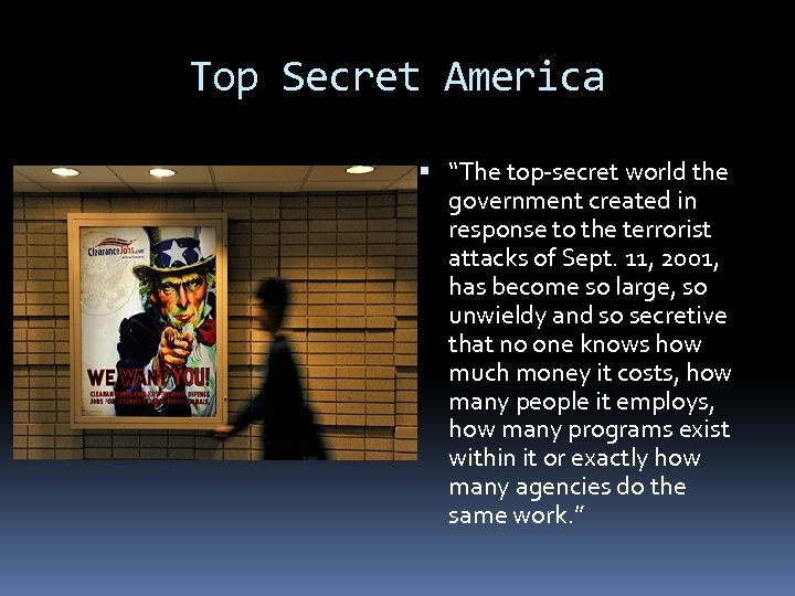 """Top Secret America """"The top-secret world the government created in response to the terrorist"""