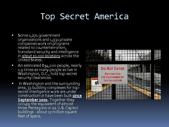 Top Secret America Some 1, 271 government organizations and 1, 931 private companies work