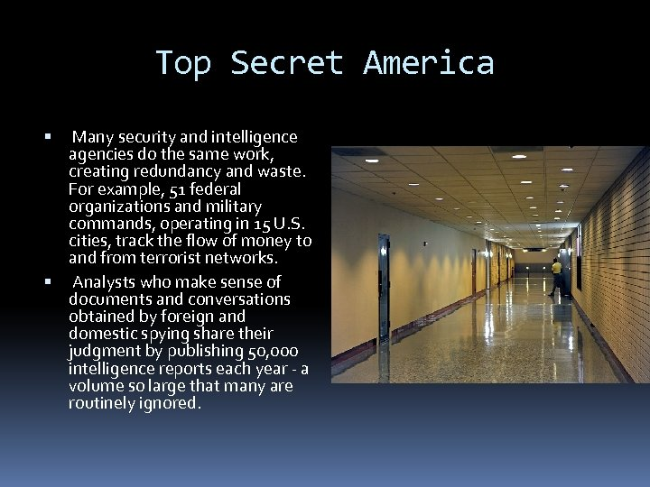 Top Secret America Many security and intelligence agencies do the same work, creating redundancy