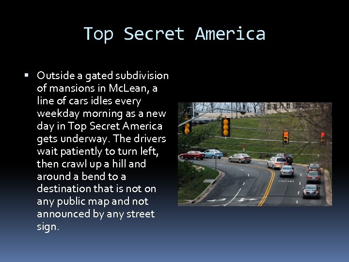 Top Secret America Outside a gated subdivision of mansions in Mc. Lean, a line