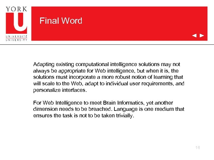Final Word Adapting existing computational intelligence solutions may not always be appropriate for Web
