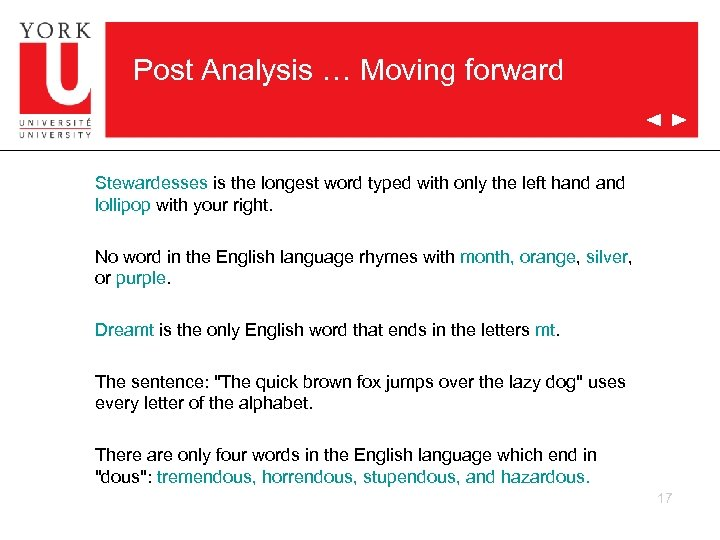Post Analysis … Moving forward Stewardesses is the longest word typed with only the