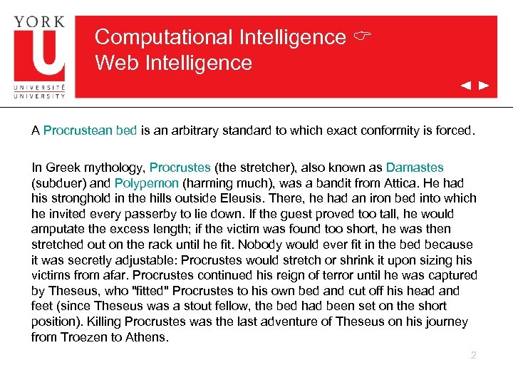 Computational Intelligence C Web Intelligence A Procrustean bed is an arbitrary standard to which