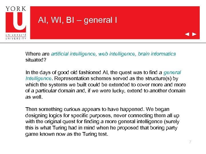 AI, WI, BI – general I Where artificial intelligence, web intelligence, brain informatics situated?