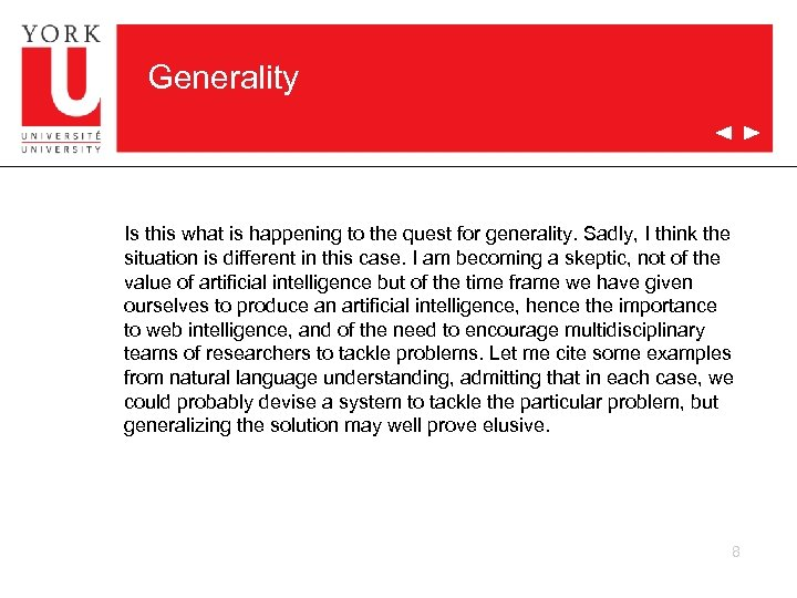 Generality Is this what is happening to the quest for generality. Sadly, I think