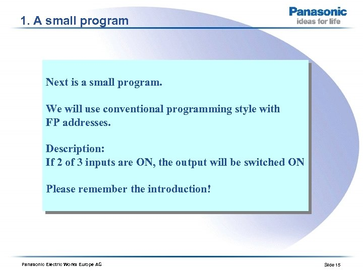 1. A small program Next is a small program. We will use conventional programming