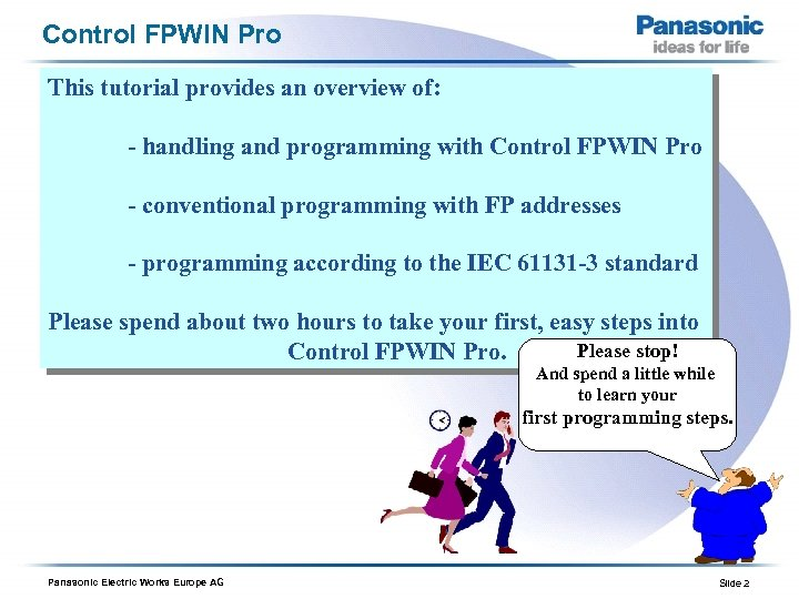 Control FPWIN Pro This tutorial provides an overview of: - handling and programming with