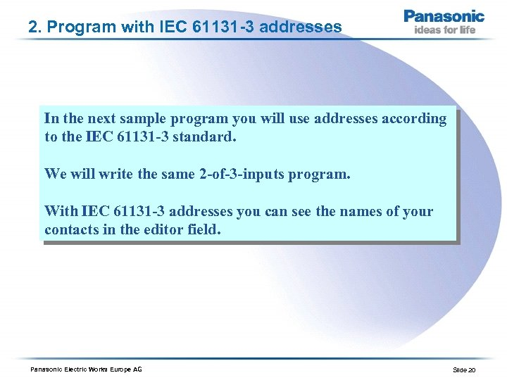 2. Program with IEC 61131 -3 addresses In the next sample program you will