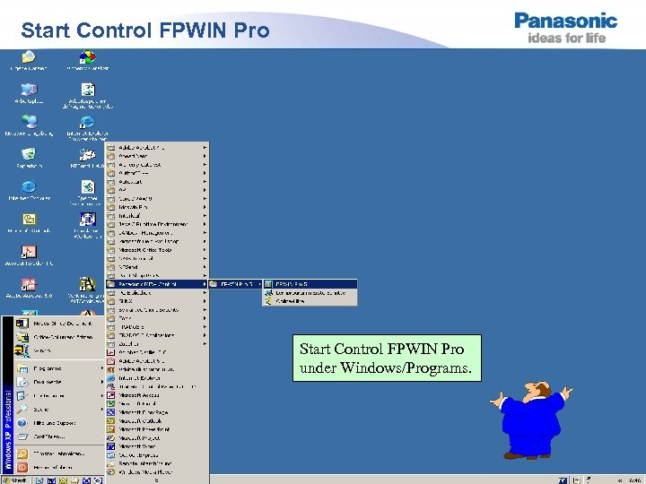 Start Control FPWIN Pro under Windows/Programs. Panasonic Electric Works Europe AG Slide 4