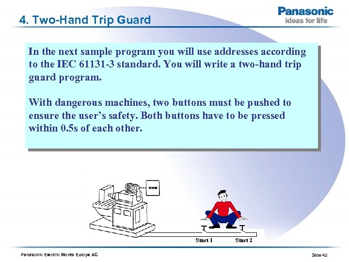 4. Two-Hand Trip Guard In the next sample program you will use addresses according