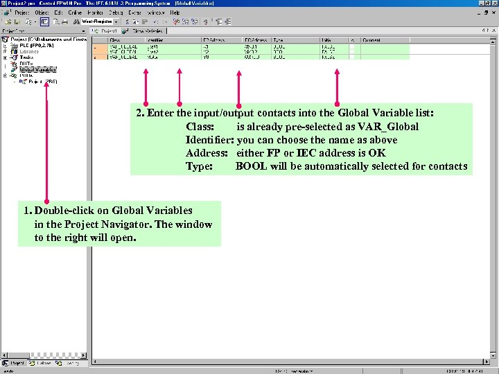 2. Enter the input/output contacts into the Global Variable list: Class: is already pre-selected