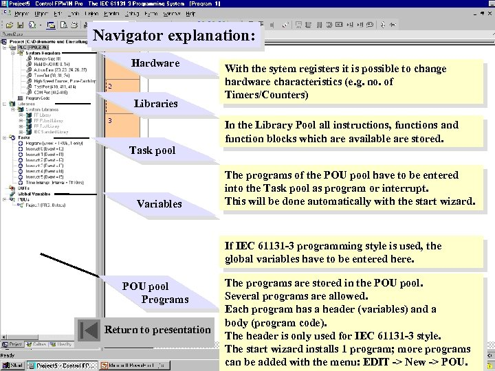 Navigator explanation: Hardware Libraries Task pool Variables With the sytem registers it is possible