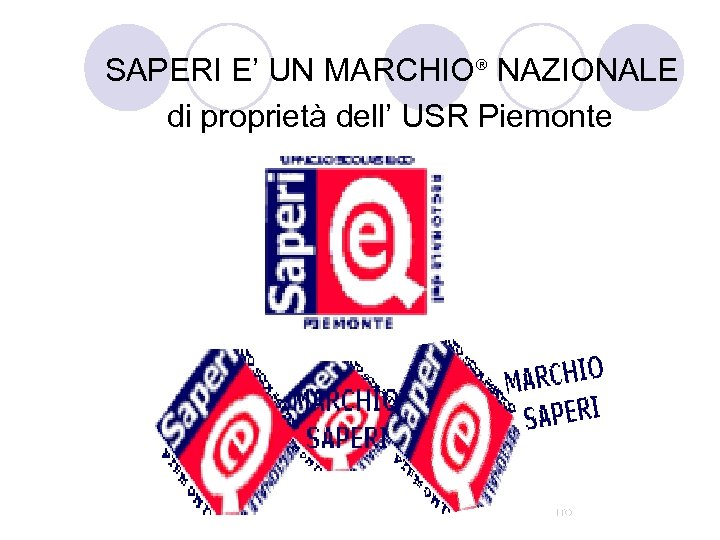 SAPERI E' UN MARCHIO® NAZIONALE di proprietà dell' USR Piemonte VITO INFANTE
