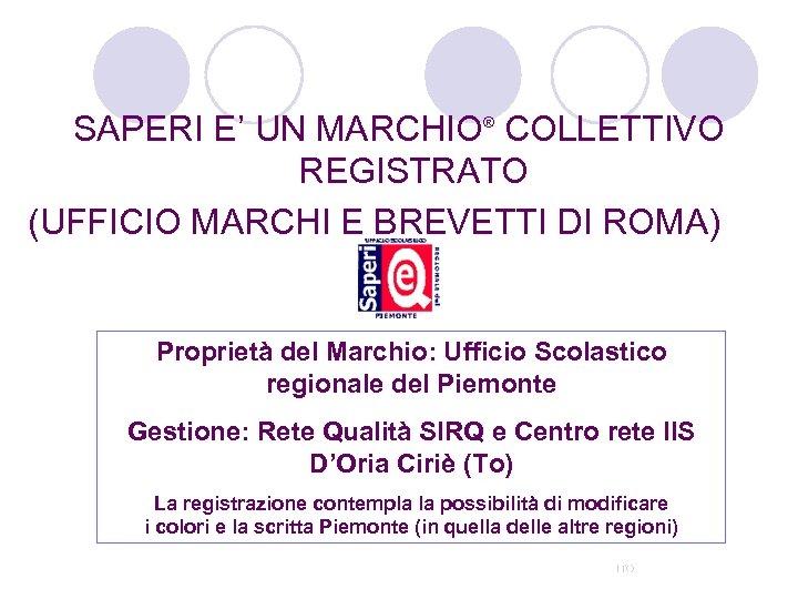 SAPERI E' UN MARCHIO® COLLETTIVO REGISTRATO (UFFICIO MARCHI E BREVETTI DI ROMA) Proprietà del