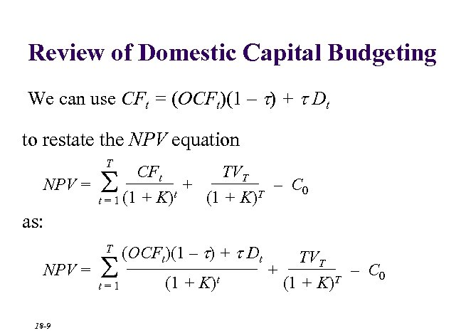 Review of Domestic Capital Budgeting We can use CFt = (OCFt)(1 – t) +