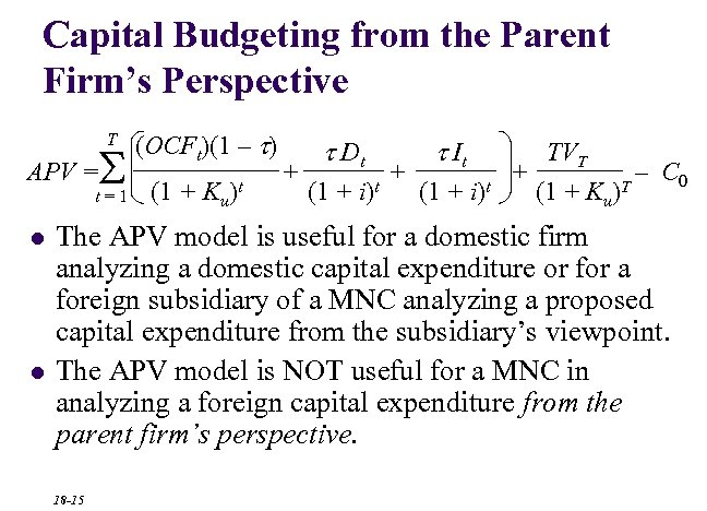 Capital Budgeting from the Parent Firm's Perspective T S APV = t=1 l l